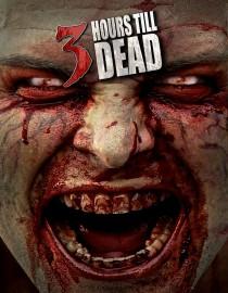 3 Hours Til Dead